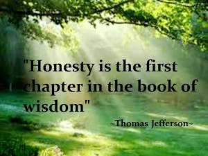 honesty-is-the-first-chapter-in-the-book-of-wisdom[1]