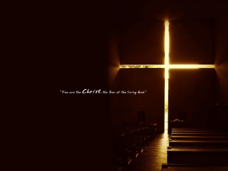 you_are_the_christ_son_of_the_living_god